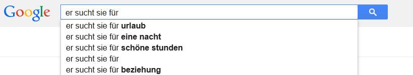 Anzeige Google Autosuggest: er sucht sie für