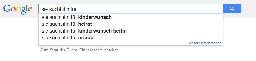 Anzeige Google Autosuggest: sie sucht ihn für